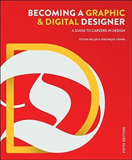 Becoming a Graphic and Digital Designer: A Guide to Careers in Design, by Heller, 5th Edition 9781118771983