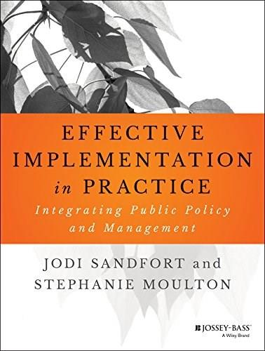 Effective Implementation In Practice: Integrating Public Policy and Management, by Sandfort 9781118775486