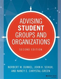 Advising Student Groups and Organizations, by Dunkel, 2nd Edition 9781118784648