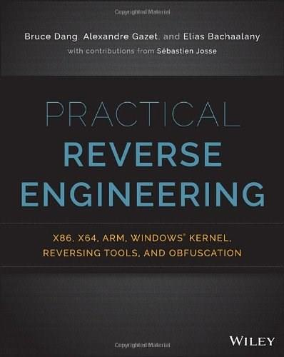 Practical Reverse Engineering: x86, x64, ARM, Windows Kernel, Reversing Tools, and Obfuscation, by Dang 9781118787311