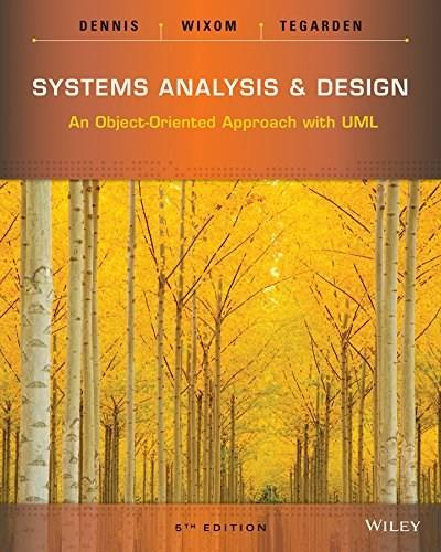 Systems Analysis and Design: An Object-Oriented Approach with UML 5 9781118804674