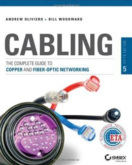 Cabling: The Complete Guide to Copper and Fiber Optic Networking, by Oliviero, 5th Edition 9781118807323