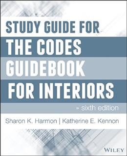 Codes Guidebook for Interiors, by Harmon, 6th Edition, Study Guide 9781118809419