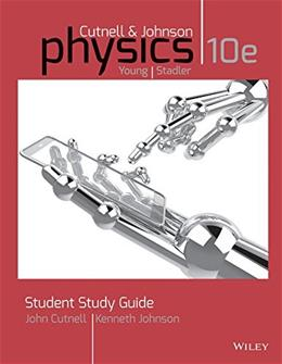 Physics, by Cutnell,10th Edition, Student Study Guide 9781118836897