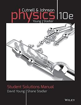 Physics, by Cutnell, 10th Edition, Solutions Manual 9781118836903