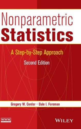 Nonparametric Statistics: A Step by Step Approach, by Corder, 2nd Edition 9781118840313