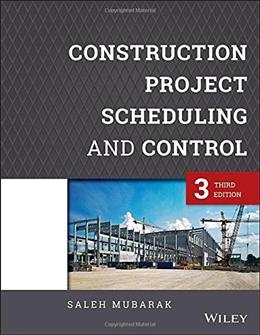 Construction Project Scheduling and Control, by Mubarak, 3rd Edition 9781118846001