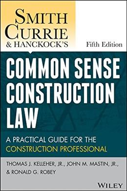 Smith, Currie and Hancocks Common Sense Construction Law, by Kelleher, 5th Edition 5 PKG 9781118858103