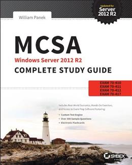 MCSA Windows Server 2012 R2 Complete Study Guide: Exams 70-410, 70-411, 70-412, and 70-417, by Panek, 2nd Edition 9781118859919