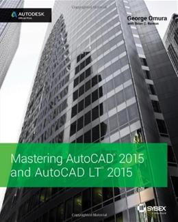 Mastering AutoCAD 2015 and AutoCAD LT 2015: Autodesk Official Press, by Omura 9781118862087