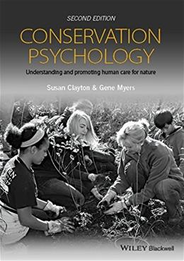 Conservation Psychology: Understanding and Promoting Human Care for Nature 2 9781118874608