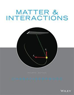 Matter and Interactions, by Chabay, 4th Edition 9781118875865