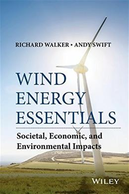 Wind Energy Essentials: Societal, Economic, and Environmental Impacts 9781118877890
