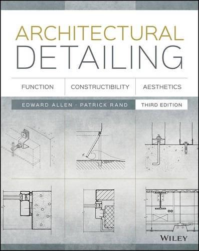 Architectural Detailing: Function, Constructibility, Aesthetics, by Allen, 3rd Edition 9781118881996