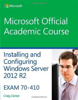 70-410 Installing and Configuring Windows Server 2012 R2 (Microsoft Official Academic Course) 9781118882313