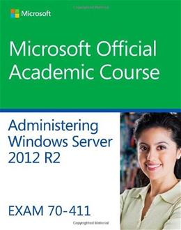 70-411 Administering Windows Server 2012 R2, by Microsoft 14 9781118882832