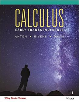 Calculus: Early Transcendentals, by Anton, 11th Edition 9781118883822
