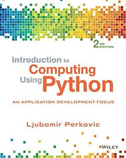 Introduction to Computing Using Python: An Application Development Focus 2 9781118890943