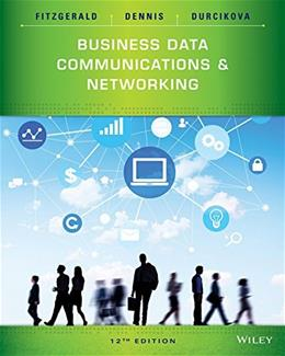Business Data Communications and Networking 12 9781118891681
