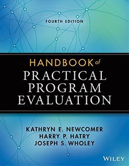 Handbook of Practical Program Evaluation, by Newcomer, 4th Edition 9781118893609