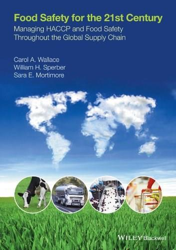 Food Safety for the 21st Century: Managing HACCP and Food Safety throughout the Global Supply Chain 9781118897980