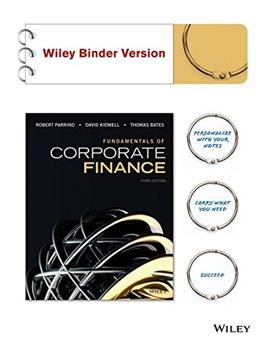 Fundamentals of Corporate Finance, by Parrino, 3rd Edition 9781118901663