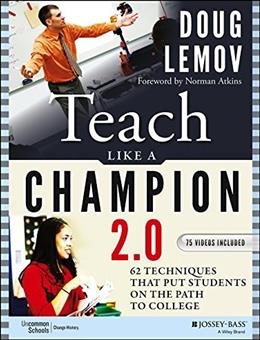 Teach Like a Champion 2.0: 62 Techniques that Put Students on the Path to College, by Lemov, 2nd Edition 2 PKG 9781118901854