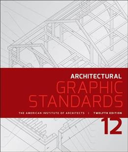Architectural Graphic Standards, by Hall, 12th Edition 12 PKG 9781118909508