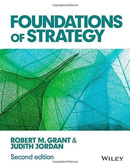Foundations of Strategy, by Grant, 2nd Edition 9781118914700