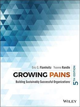Growing Pains: Building Sustainably Successful Organizations, by Flamholtz, 5th Edition 9781118916407