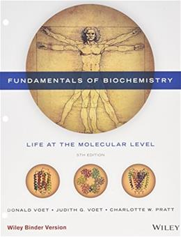 Fundamentals of Biochemistry, by Voet, 5th Edition 9781118918432