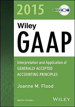Wiley GAAP 2015: Interpretation and Application of Generally Accepted Accounting Principles, by Flood, CD-ROM ONLY 9781118945049
