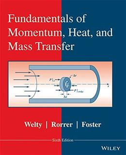 Fundamentals of Momentum, Heat, and Mass Transfer 6 9781118947463