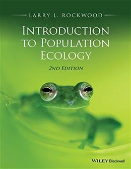 Introduction to Population Ecology, by Rockwood, 2nd Edition 9781118947579