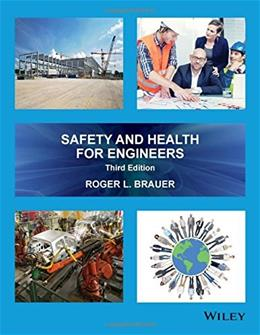 Safety and Health for Engineers, by Brauer, 3rd Edition 9781118959459