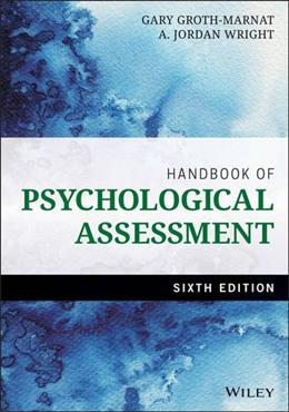 Handbook of Psychological Assessment, by Groth-Marnat, 6th Edition 9781118960646