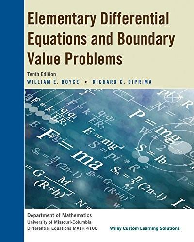 Elementary Differential Equations and Boundary Value Problems, by Boyce, 10th CUSTOM EDITION for the University of Missouri at Columbia 9781118975435