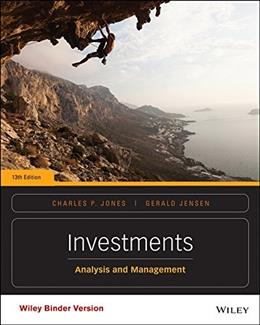 Investments: Analysis and Management, by Jones, 13th Edition 9781118975589