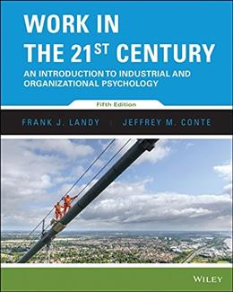 Work in the 21st Century: An Introduction to Industrial and Organizational Psychology, by Landy, 5th Edition 9781118976272