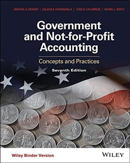 Government and Not-for-Profit Accounting: Concepts and Practices, by Granof, 7th Edition 9781118983270