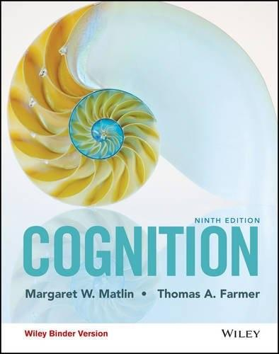Cognition, by Matlin, 9th Edition Binder Ready Version 9781118983287