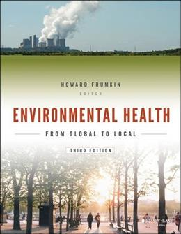 Environmental Health: From Global to Local, by Frumkin, 3rd Edition 9781118984765