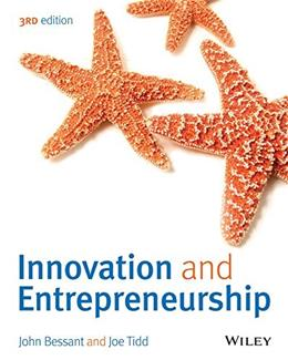 Innovation and Entrepreneurship, by Bessant, 3rd Edition 9781118993095