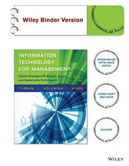 Information Technology for Management: Digital Strategies for Insight, Action, and Sustainable Performance, by Turban, 10th Edition 9781118994290