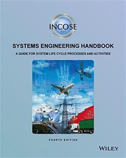 INCOSE Systems Engineering Handbook: A Guide for System Life Cycle Processes and Activities 4 9781118999400