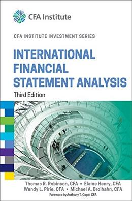 International Financial Statement Analysis, by Robinson, 3rd Edition 9781118999479