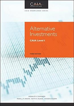 Alternative Investments: CAIA Level I, by Chambers, 3rd Edition 9781119003366