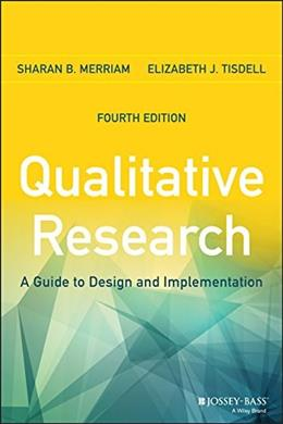 Qualitative Research: A Guide to Design and Implementation, by Merriam, 4th Edition 9781119003618