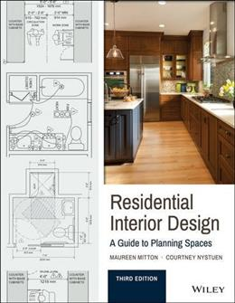 Residential Interior Design: A Guide To Planning Spaces, by Mitton, 3rd Edition 9781119013976
