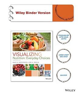 Visualizing Nutrition: Everyday Choices, by Grosvenor, 3rd Edition 9781119020059